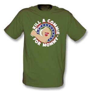 T-shirt: Please kill a commie for my mommy