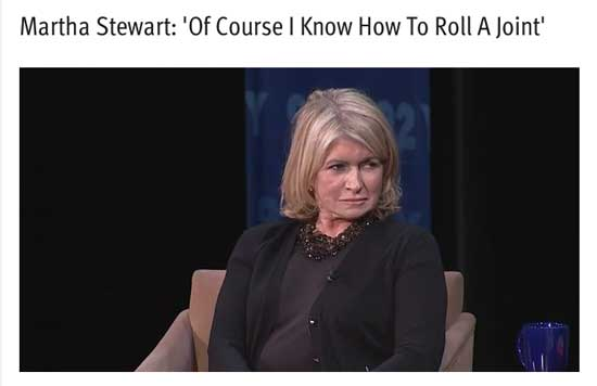 Martha Stewart | 'Of course I know how to roll a joint'