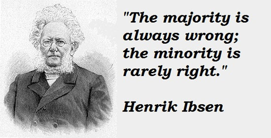 The majority is always wrong; the minority is rarely right. - Henrik Ibsen (supposedly) | Tacky Harper's Cryptic Clues